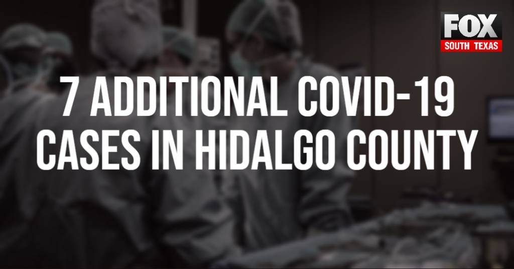 7 More Test Positive for COVID-19 in Hidalgo County